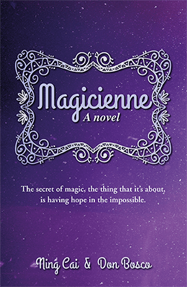 Magicienne: A Novel by Ning Cai and Don Bosco - BOOK