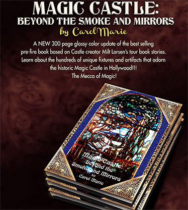 Magic Castle: Beyond the Smoke and Mirrors (Hardbound) by Carol Marie - Book